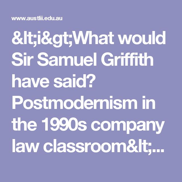 "<i>What would Sir Samuel Griffith have said? Postmodernism in the 1990s company law classroom</i></a><br><i>Neil Andrews</i></ul>  </blockquote><!--end contents--><h4><a name=""v5n3""></a>Volume 5 No. 3 - September</h4><blockquote> NetWatch <ul> <li><a href=""v5n3_netw53.html"">NetWatch September 1998 - [1998] MurUEJL 17"