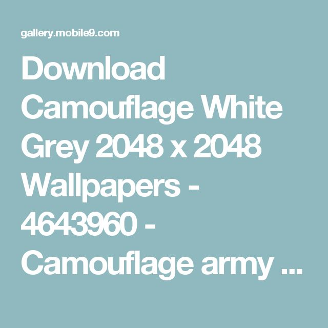 Download Camouflage White Grey 2048 x 2048 Wallpapers - 4643960 - Camouflage army green abstract pattern military | mobile9