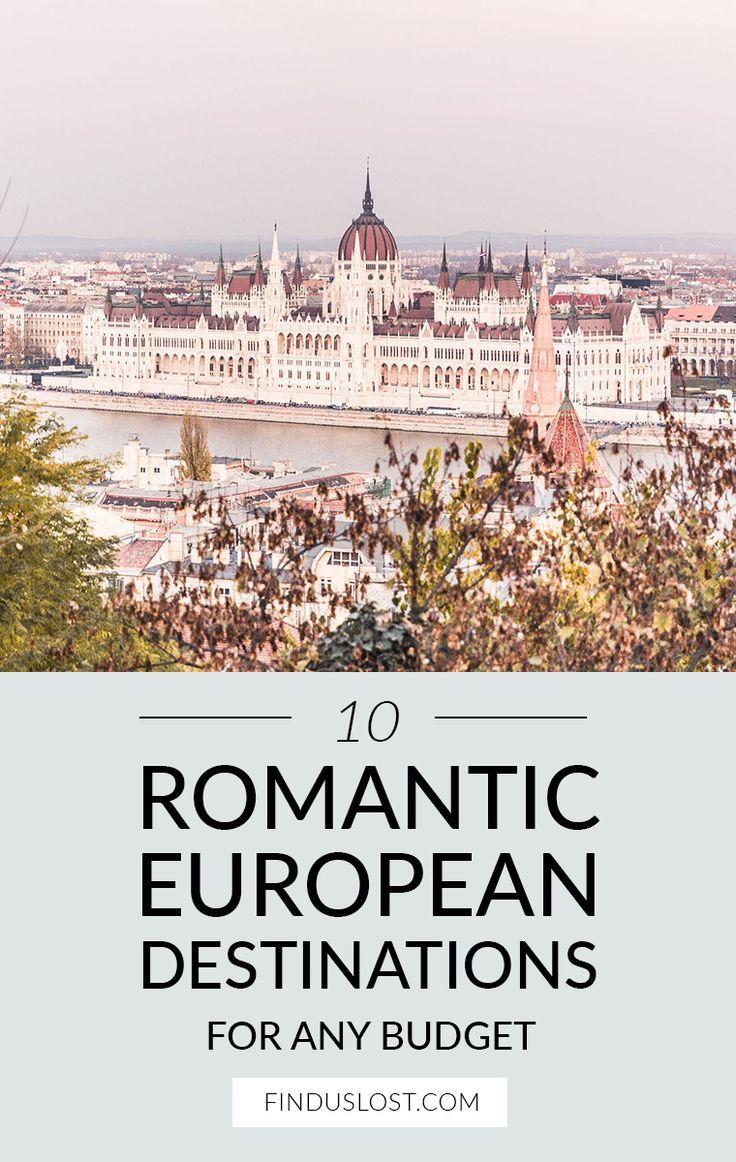 10 Romantic European Destinations For Any Budget | Best Budget Getaways in Europe | Bucket List Destinations in Europe | Cheap Europe Trips