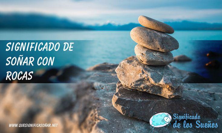 Significado de soñar con rocas - https://xn--quesignificasoar-kub.net/significado-de-sonar-con-rocas/ #sueños #soñar #significadoDeLosSueños