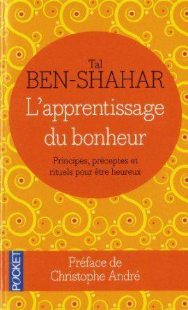 L'apprentissage du bonheur: Amazon.fr: Tal Ben-Shahar, Christophe André, Hélène Collon: Livres
