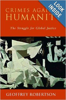 Crimes Against Humanity: The Struggle for Global Justice: Geoffrey Robertson, Kenneth M. Roth: 9781565845978: Amazon.com: Books