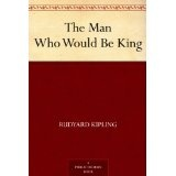 The Man Who Would Be King (Kindle Edition)By Rudyard Kipling