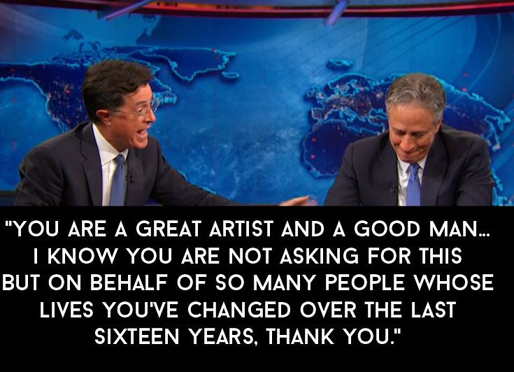 "Stephen Colbert's Speech Was The Most Touching Part Of Jon Stewart's Final ""Daily Show"". (transcript and video)"