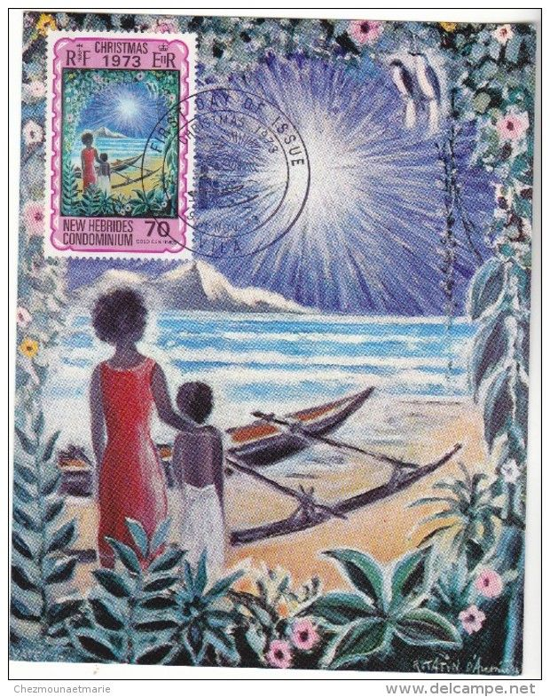 NOUVELLES HEBRIDES 1973 - FIRST DAY OF ISSUE - CHRISTMAS - PEINTURE TATIN AVESNIERES - CARTE MAXIMUM