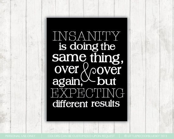 """""""Insanity..."""" Quote Wall Print 8x10 or 11x14 / LittlePieceofBlueSky"""