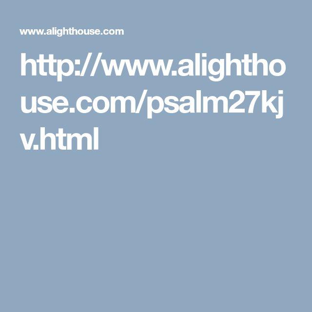 http://www.alighthouse.com/psalm27kjv.html