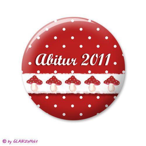 Button ♥ Abitur  Wunschjahreszahl ♥ Fliegenpilze ♥ von KUNSTgedrucktes vom Atelier GLANZeffekt auf DaWanda.com