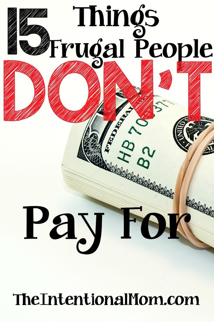 Did you know there are things that frugal people don't pay for?  There are, and here are 15 of them. Saving money has never been so easy. Start saving today!