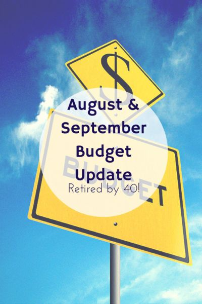 August & September Budget Update - Retired By 40! http://www.retiredby40blog.com/2014/09/02/august-september-budget-update/