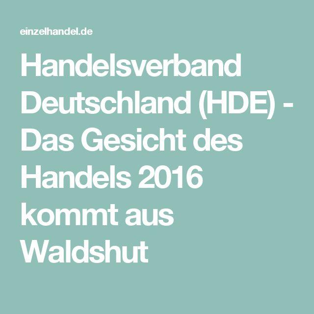 Handelsverband Deutschland (HDE) - Das Gesicht des Handels 2016 kommt aus Waldshut