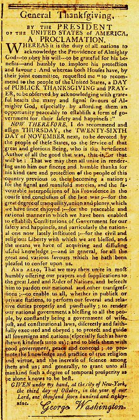 Thanksgiving ~ President George Washington's Thanksgiving Day Proclamation, October 3, 1789. He chose Thursday, November 26, 1789 as the date of the first official Thanksgiving.