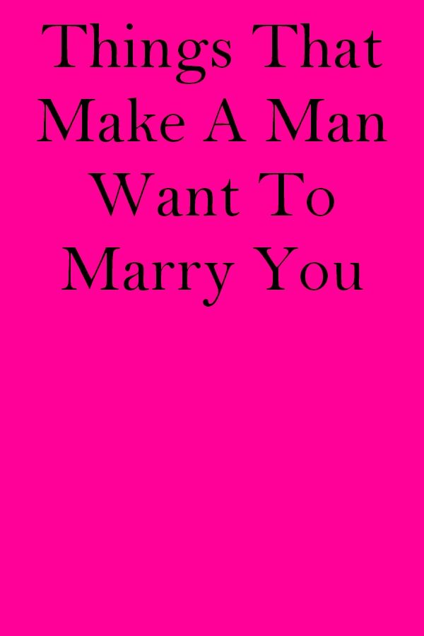 9a915b76582c5d2c52991a3f78ac09ce - How Do You Get Your Man To Marry You