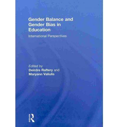 Edited by Deirdre Raftery and Maryann Valiulis (2013) Gender balance and gender bias in education : international perspectives (London: Routledge)