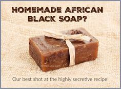 How To Make Nutrient Dense African Black Soap- includes procedure for non-commercial lye