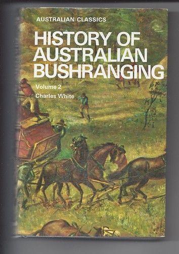 HISTORY OF AUSTRALIAN BUSHRANGING VOL 2 Charles White NED KELLY Daniel Morgan +