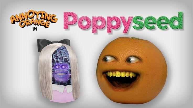 Annoying Orange - Poppyseed! (Poppy Spoof)