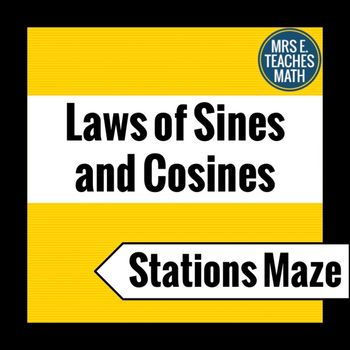 Laws of Sines and Cosines Stations Maze by Mrs E Teaches Math | Teachers Pay Teachers