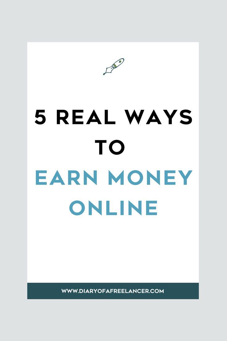5 Real Ways To Earn Money Online - Diary Of A Freelancer