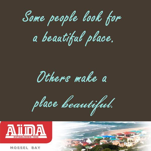 Make a beautiful place. #place #beautiful #quote