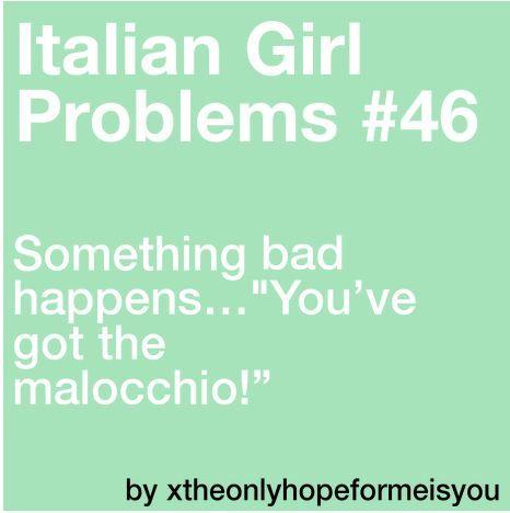 Italian Girl Problem ... malocchio!