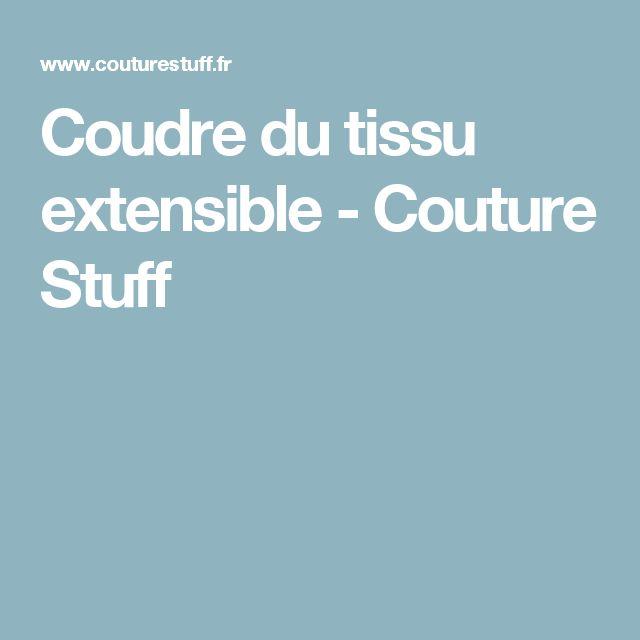Coudre du tissu extensible - Couture Stuff