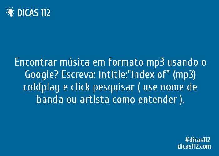 Dica sobre Procurar música em formato mp3 usando o Google via Dicas112.