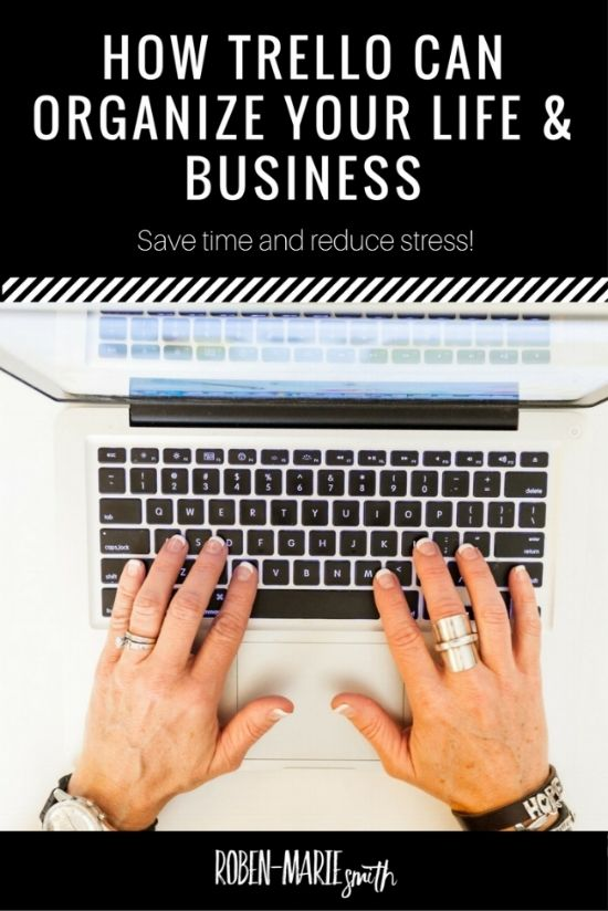How Trello can organize your life and business...save time and stress. Article and video tutorial by Roben-Marie Smith. Free Template Trello Board. #trello #organization @robenmarie
