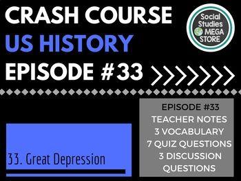 US History Crash Course The Great Depression Ep. 33.  Includes teachers notes, vocabulary, questions and more. #UShistory #americanhistory #UScrashcourse #socialstudies #socialstudiesmegastore