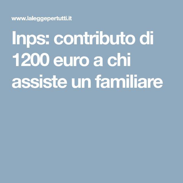 Inps: contributo di 1200 euro a chi assiste un familiare