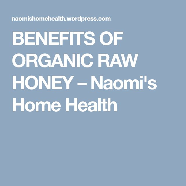 BENEFITS OF ORGANIC RAW HONEY – Naomi's Home Health