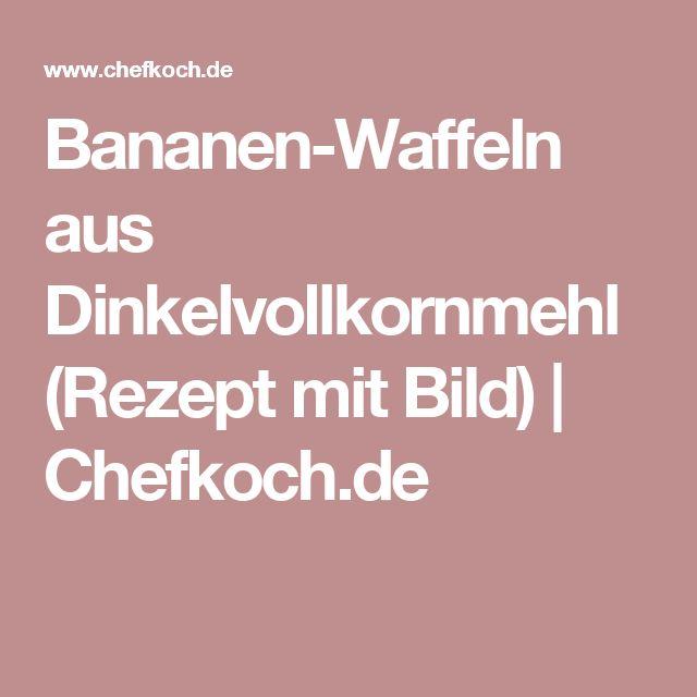Bananen-Waffeln aus Dinkelvollkornmehl (Rezept mit Bild) | Chefkoch.de