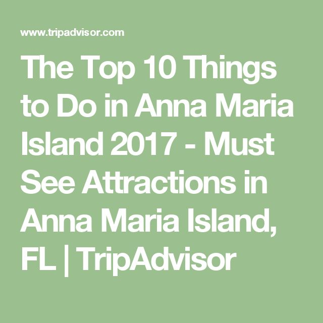 The Top 10 Things to Do in Anna Maria Island 2017 - Must See Attractions in Anna Maria Island, FL | TripAdvisor