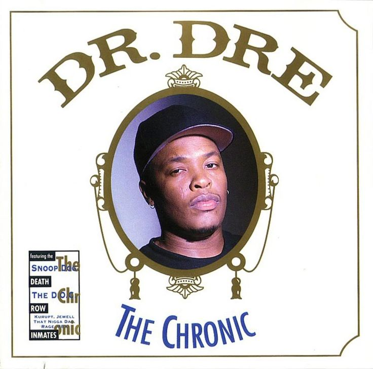 Dr. Dre, The Chronic AMAZING artist, producer, etc. His sound changed rap music- http://www.eatingndastreets.com/