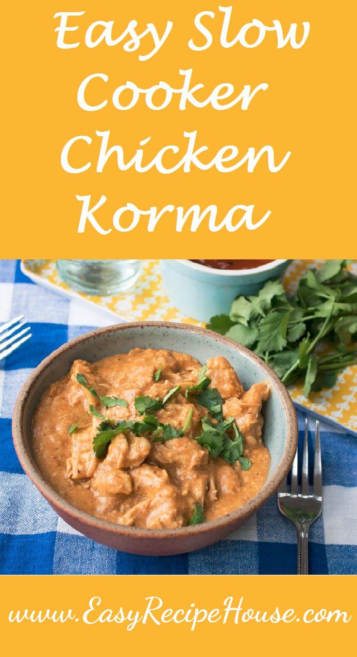 Easy Slow Cooker Chicken Korma- Easy Dinner Recipe- Easy Slow Cooker Recipe- Simple Crock Pot Recipe-  Tasty Meal