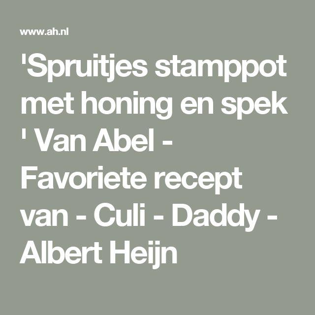'Spruitjes stamppot met honing en spek ' Van Abel - Favoriete recept van - Culi - Daddy - Albert Heijn