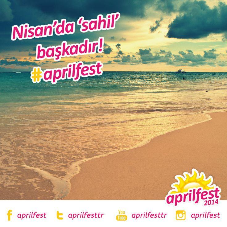Nisan'da sahil başkadır.  #aprilfest  http://www.aprilfest.com.tr http://fb.com/aprilfest http://twitter.com/aprilfesttr http://youtube.com/aprilfesttr http://instagram.com/aprilfest