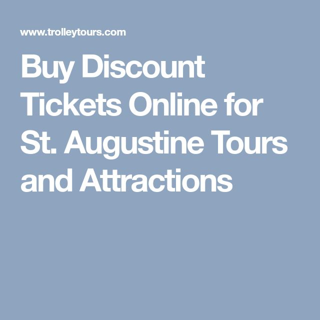 Buy Discount Tickets Online for St. Augustine Tours and Attractions