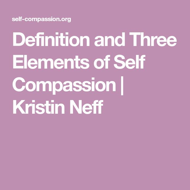 Definition and Three Elements of Self Compassion | Kristin Neff