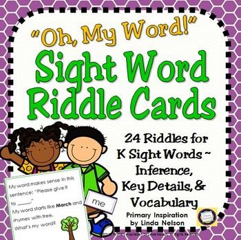 Riddles are a form of informational text, and are an engaging way to help young readers develop essential reading skills. Solving riddles is a fun-filled and motivating way to lay the groundwork for making inferences and drawing conclusions, using key details, and developing vocabulary.Use this set of 24 sight word  riddle cards:* As a whole class or small group activity, to demonstrate how to integrate the information in the clues* As a pocket chart center matching  activity* $