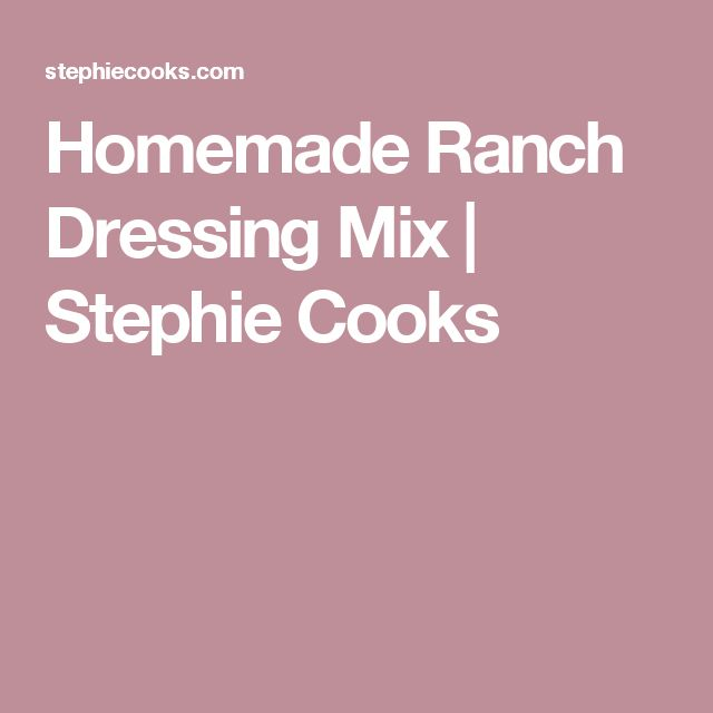 Homemade Ranch Dressing Mix | Stephie Cooks