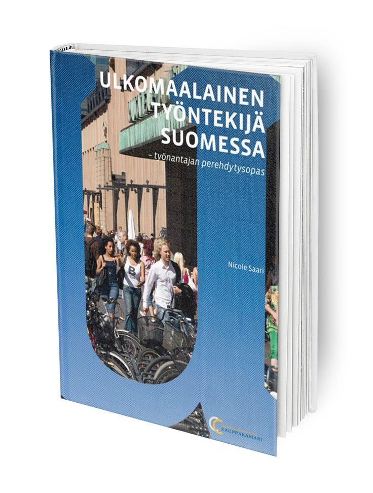 Kirja ulkomaalaisen työntekijän perehdyttämiseksi suomalaiseen yhteiskuntaan. Perehdytä oikein!