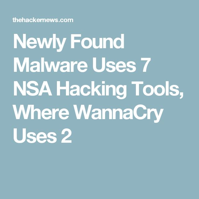 Newly Found Malware Uses 7 NSA Hacking Tools, Where WannaCry Uses 2