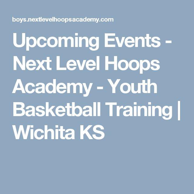 Upcoming Events - Next Level Hoops Academy - Youth Basketball Training | Wichita KS