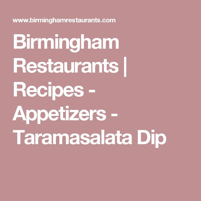Birmingham Restaurants   Recipes - Appetizers   - Taramasalata Dip