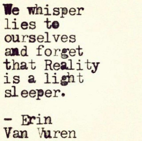 Erin Van Vuren | We Heart It | forget, reality, and ourselves