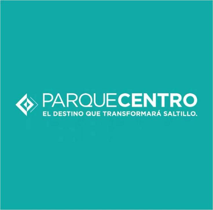 #Parque Centro, #ElDestino que transformará Saltillo