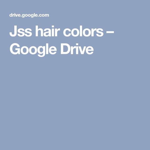 Jss hair colors – Google Drive