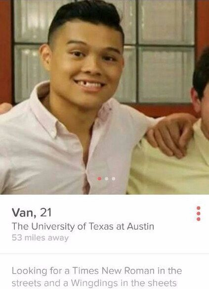 And this very clever guy, who clearly has a passion for fonts. | 21 Weird Tinder Bios That'll Confuse The Hell Out Of You