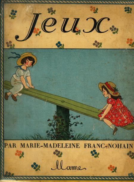 """""""Jeux"""" par Marie-Madeleine Franc-Nohain, Éditions Mame, 1933"""